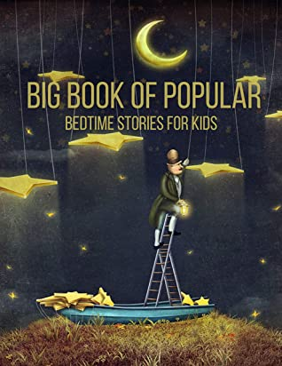 Big Book of Popular Bedtime Stories for Kids: (Books for Young Children, Adventure, Popular Bed Time Stories, Best Gift Book For Kids)