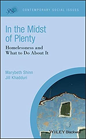 In the Midst of Plenty: Homelessness and What To Do About It (Contemporary Social Issues Book 32)