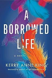 A Borrowed Life: A Novel