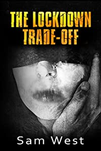 The Lockdown Trade-Off: An Extreme Horror Novella