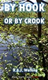 By Hook or By Crook: A Philip Tolefree Mystery (Black Heath Classic Crime)