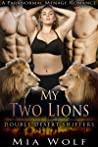 My Two Lions: A Paranormal Menage Romance (Double Desert Shifters Book 5)