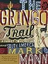 The Gringo Trail - A Darkly Comic Road Trip Through South America