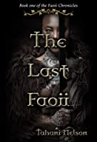 The Last Faoii: Book 1 of the Faoii Chronicles