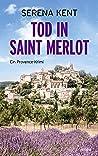 Tod in Saint Merlot: Ein Provence-Krimi