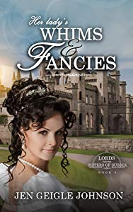 Her Lady's Whims and Fancies  (Lords for the Sisters of Sussex #3)