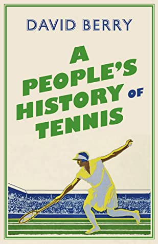 Dave Berry 2021 Christmas A People S History Of Tennis By David Berry