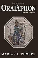 Oraiáphon: A Novella of an Alternative Dark Age (Empire's Legacy)