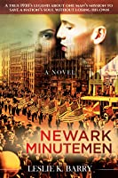 Newark Minutemen: A True 1930's Legend About One Man's Mission to Save a Nation's Soul Without Losing His Own