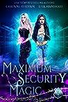 Maximum Security Magic: A Paranormal Reform School Romance (Academy for Supernatural Felons Book 1)