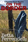 On the Border (A Samantha Church Mystery Book 5)