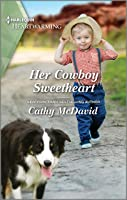 Her Cowboy Sweetheart (The Sweetheart Ranch Book 4)
