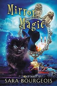 Mirror Magic (Familiar Kitten Mysteries #6)