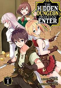 The Hidden Dungeon Only I Can Enter (Light Novel) Vol. 1