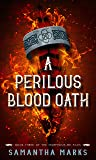 A Perilous Blood Oath: The Morphosis.me Files, Book #3