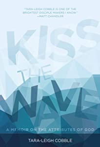 Kiss the Wave: A Memoir on the Attributes of God