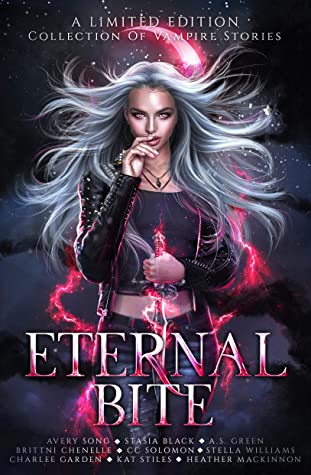 Eternal Bite: A Limited Edition Collection of Vampire Stories by Brittni  Chenelle