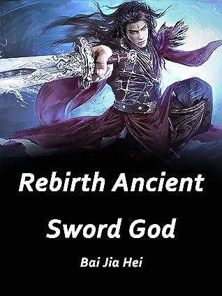 Rebirth: Ancient Sword God: Volume 2