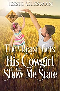 The Beast Gets His Cowgirl in the Show Me State (Cowboy Crossing, #4)