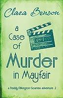 A Case of Murder in Mayfair (A Freddy Pilkington-Soames Adventure)