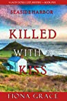 Killed With a Kiss (A Lacey Doyle Cozy Mystery #5)