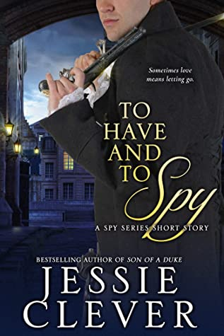 To Have and To Spy (The Spy Series Book 0)