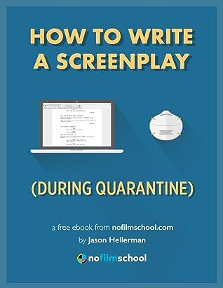 How to write a screenplay (during quarantine)