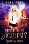 Sparking Magic (Protectors Academy, #1)