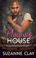Playing House (Rough Play)