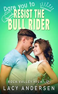 Dare You to Resist the Bull Rider (Rock Valley High #4)