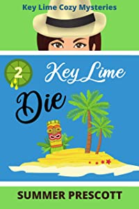 Key Lime Die (Key Lime Cozy Mysteries Book 2)