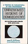 Unfathomed Regions of Homoeopathy by Sultan Alam M. Bihari