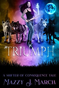 Triumph (Shifters of Consequence, #3)