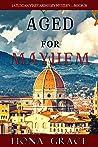 Aged for Mayhem (A Tuscan Vineyard Cozy Mystery #3)