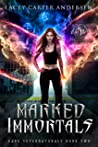 Marked Immortals: A Reverse Harem Romance (Paranormal Prison Book 8)