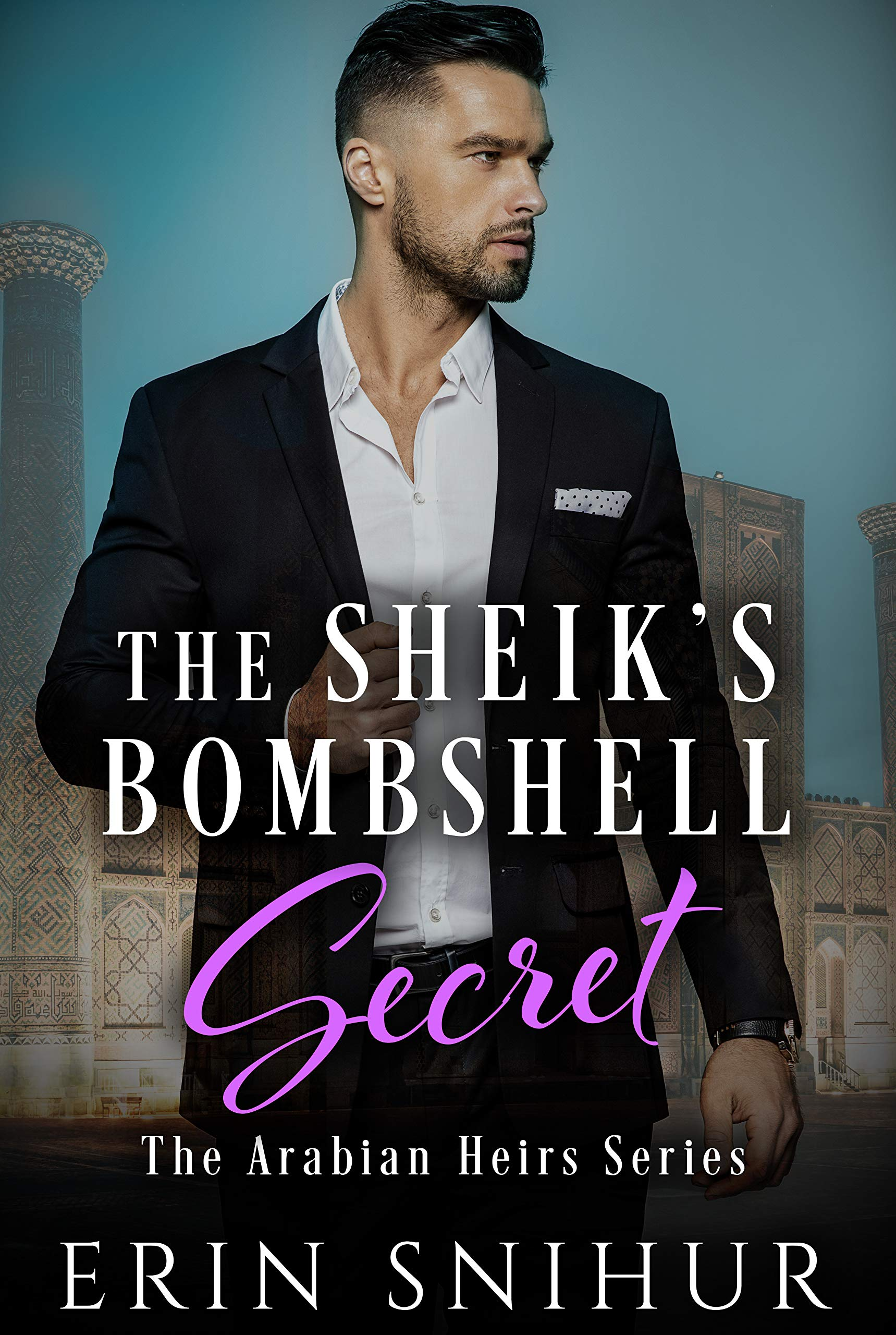 Erin Snihur - The Arabian Heirs 2 - The Sheik's Bombshell Secret