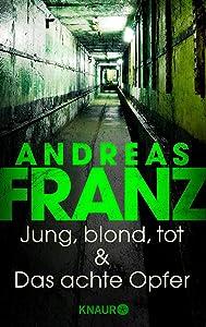 Jung, blond, tot - Das achte Opfer: Zwei Romane in einem Band