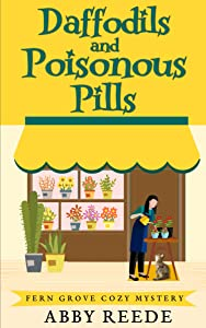 Daffodils and Poisonous Pills (Fern Grove Cozy Mystery Book 6)