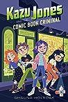 Kazu Jones and the Comic Book Criminal (Kazu Jones (2))
