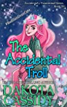 The Accidental Troll (Accidentally Paranormal Book 19)