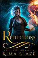 Reflections (A Rift In The Veil, #1.5)