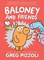 Baloney and Friends (Baloney & Friends Book 1)