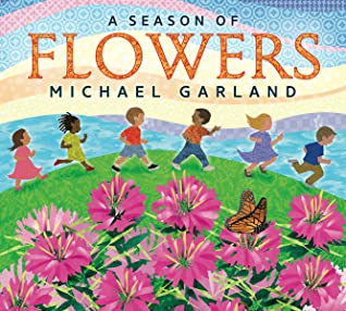 A Season of Flowers by Michael Garland