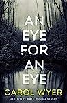 An Eye for an Eye by Carol Wyer