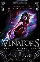 Venators: Magic Unleashed (The Venators #1)