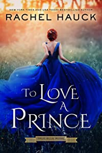 To Love a Prince (True Blue Royal, #1)