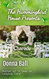 The Hummingbird House Presents: The Easter Charade