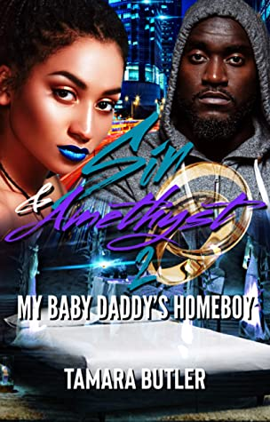 SIN AND AMETHYST 2: MY BABY DADDY'S HOMEBOY