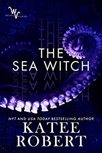The Sea Witch (Wicked Villains, #5)