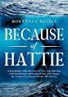 Because of Hattie: A grippingly seductive story of love, lust and loss, with heartbreak and betrayal that will change the course of a young woman's life forever.